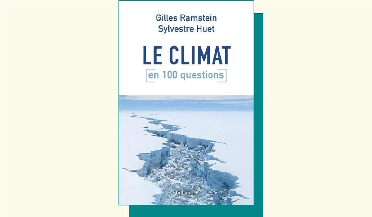Le livre : Tout ce que vous avez toujours voulu savoir sur le climat (sans jamais oser vous le demander)